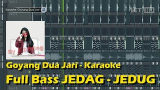 Download Karaoke - Goyang Dua Jari || Full Bass JEDAG JEDUG Mp3
