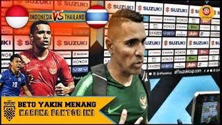 INDONESIA VS THAILAND BETO YAKIN MENANG KARENA FAKTOR INI