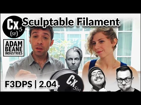 Cx5 Sculptable Filament Interview | F3DPS Ep 2.04