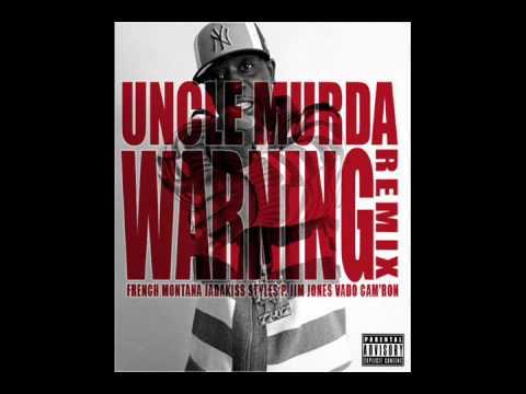 Uncle Murda - Warning (Remix)(Ft. French Montana,Jadakiss,Styles P,Jim Jones,Vado,Cam