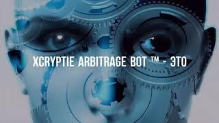 Xcryptie Arbitrage Bot ™ Отзывы Как Это Работает