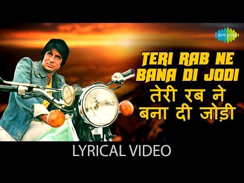 Teri Rab Ne Bana Di Jodi with lyrics | तेरी रब ने बना दी जोड़ी गाने के बोल | Suhaag | Amitabh/Rekha