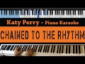Katy Perry - Chained to The Rhythm - LOWER Key (Piano Karaoke / Sing Along)