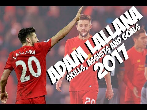 Adam Lallana - Skills and Goals - Liverpool - 2016/2017