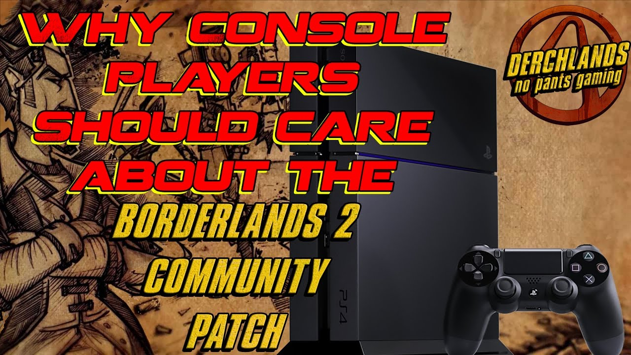 Borderlands 2 Community Patch: Why Console Players Should Care About It