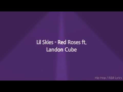 Lil Skies - Red Roses (ft. Landon Cube)