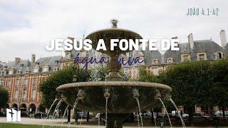 Jesus, a fonte de água viva   Sem. Samir Moraes