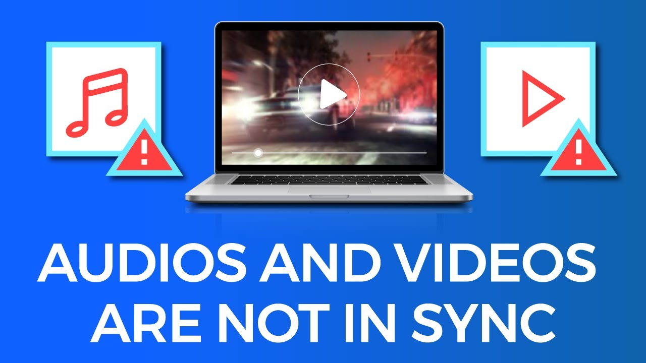How to Fix Audio Video Out of Sync Issues or Video Playback Errors