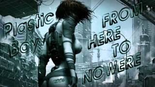 Plastic Boy - From Here To Nowhere ·2005·