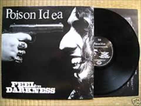 POISON IDEA - Feel The Darkness (1990) Full Album.