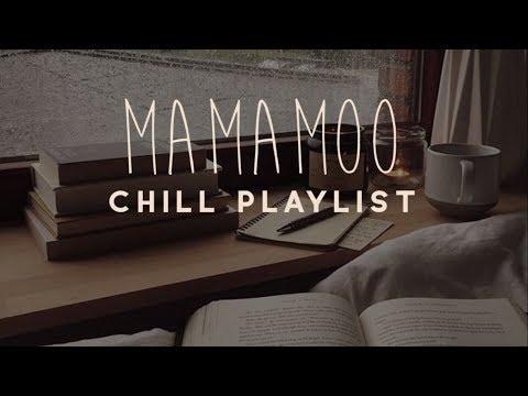 Mamamoo; Chill Playlist