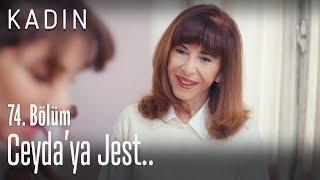 Fazilet Hanımdan Ceydaya jest - Kadın 74. Bölüm