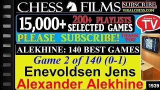 Chess: Alekhine: 140 Best Games (#2 of 140): Enevoldsen Jens vs. Alexander Alekhine