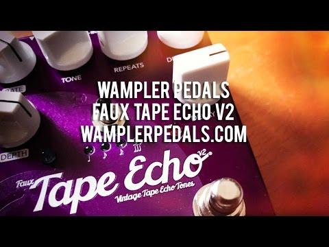 Wampler: FAUX TAPE ECHO V2
