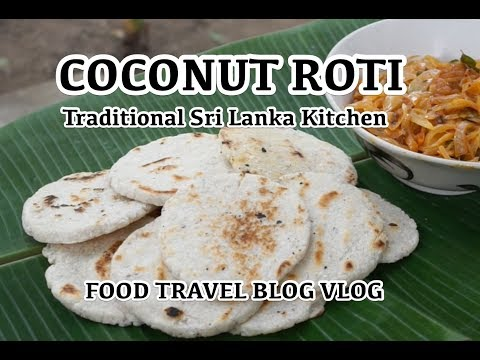🎥 Sri Lankan Cooking - Traditional Kitchen - Coconut Roti - Food Travel Blog - Sri Lanka Vlog