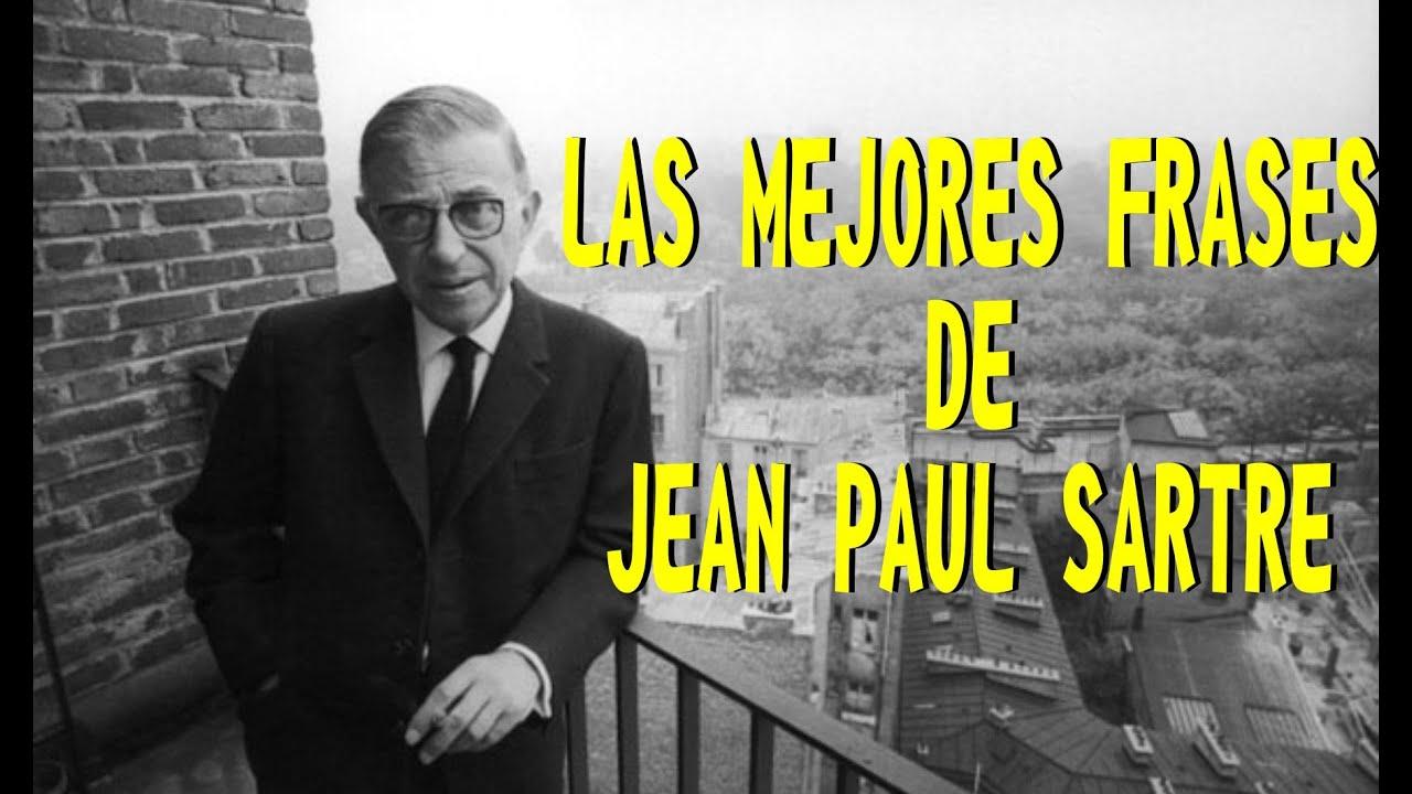 Las Mejores Frases De Jean Paul Sartre Youtube