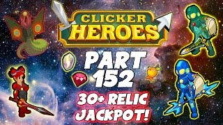 Clicker Heroes Walkthrough: Part 152 - 30+ Relic Jackpot! (Passing Lvl 600) - PC Gameplay 60fps
