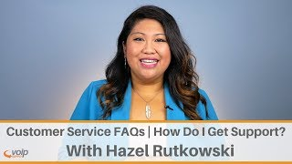 Customer Service FAQs   How do I get VoIP Support?