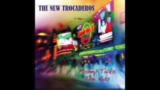 The New Trocaderos - Money Talks