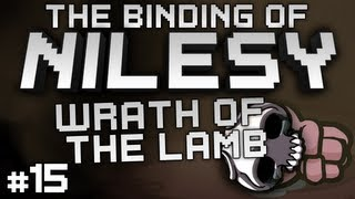 The Binding of Nilesy: Keep pluggin', keep chuggin'