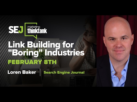 #SEJThinkTank: Link Building for 'Boring' Industries with Lo