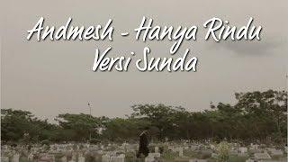 ANDMESH - HANYA RINDU VERSI SUNDA