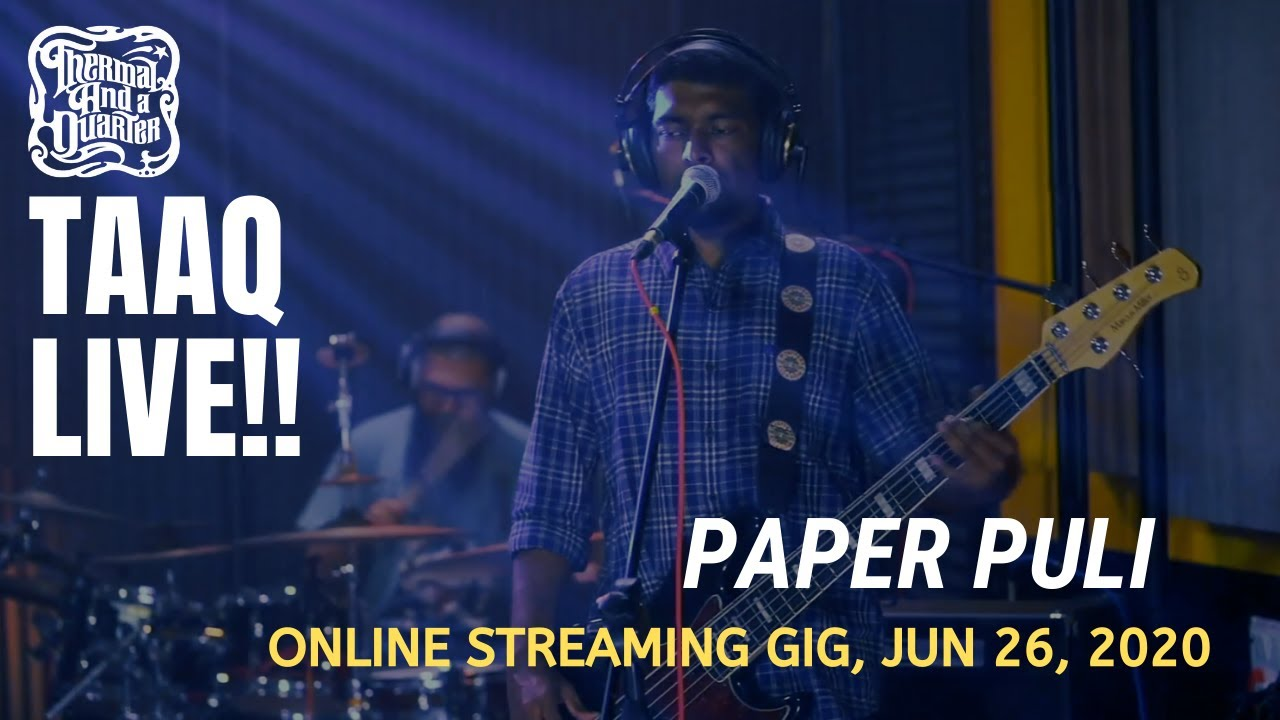 Thermal And A Quarter Live: Paper Puli - Online Streaming Gig