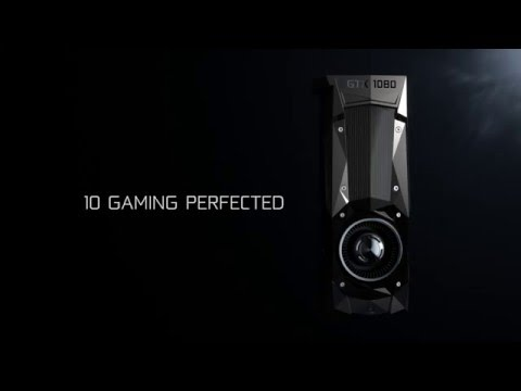 Introducing the GeForce GTX 1080. Gaming Perfected.