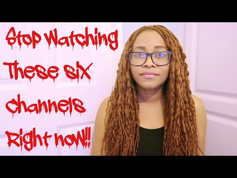 6 Youtube Channels You Should Stop Watching RIGHT NOW!!