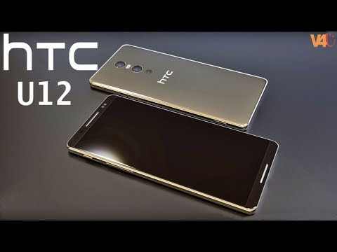 HTC U12 Flagship 2018 Specifications, Release Date, Price, Camera, First Look, Introduction, Concept