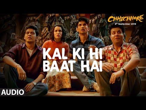 Full Audio: Kal Ki Hi Baat Hai | CHHICHHORE | Sushant, Shraddha | KK, Pritam, Amitabh Bhattacharya