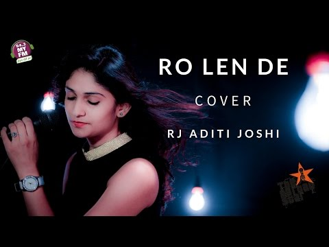 Aaj Ro Len de - Aditi Joshi - Cover Song - 1920 LONDON
