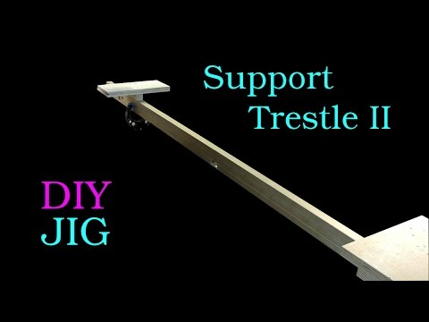DIY JIG - Support Trestle for the Drill Press II