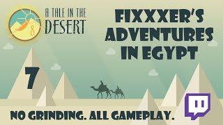 A Tale in the Desert: Tale 8 - Part 7 (ATitD)