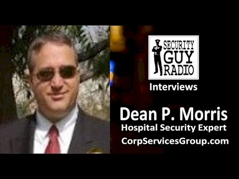 [015] Hospital Security with Dean P. Morris, CPP, CHPA