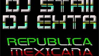 DJ Staii & DJ Exta - Republica Mexicana MTY
