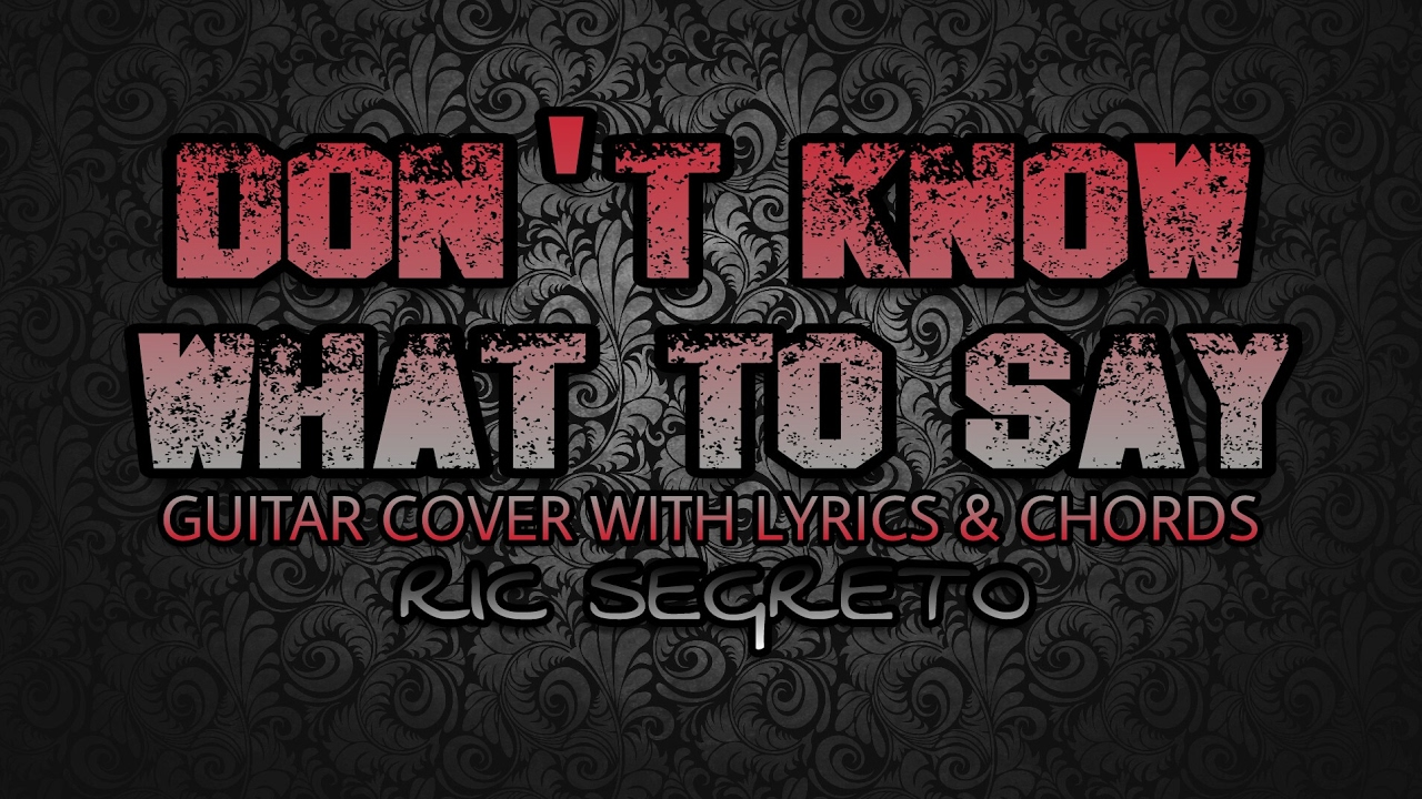 Dont Know What To Say Ric Segreto Guitar Cover With Lyrics