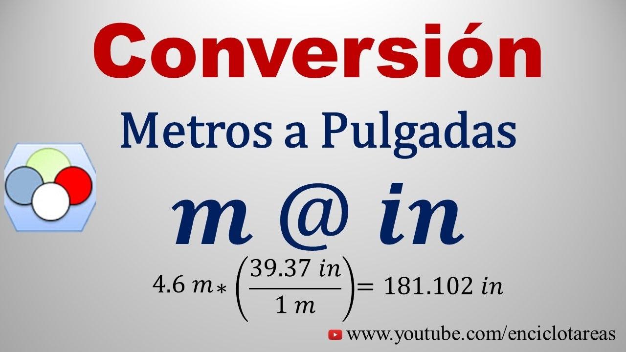 Convertir de Metros a Pulgadas (m a in) - YouTube