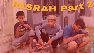 PASRAH~(PART 2),,,Mati Kiri Official