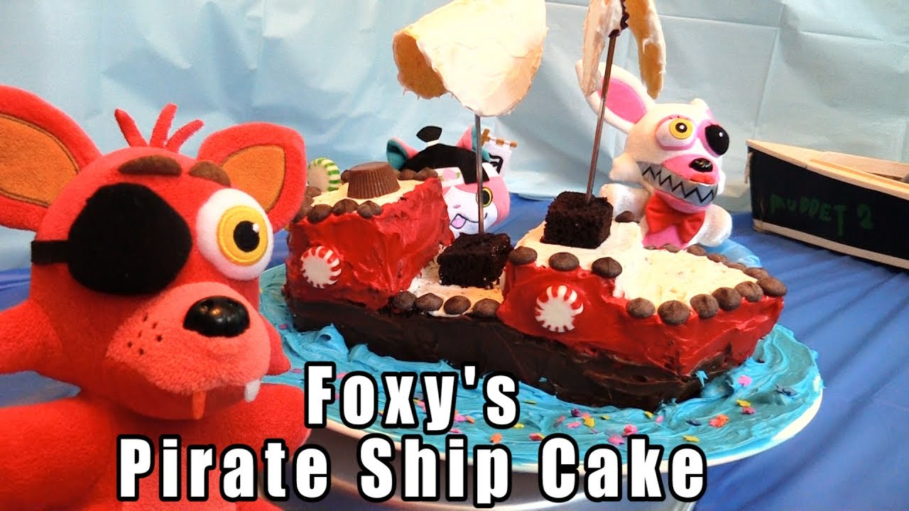 Fnaf Plush Episode 93 Foxy S Cake Quot The Pirate Ship