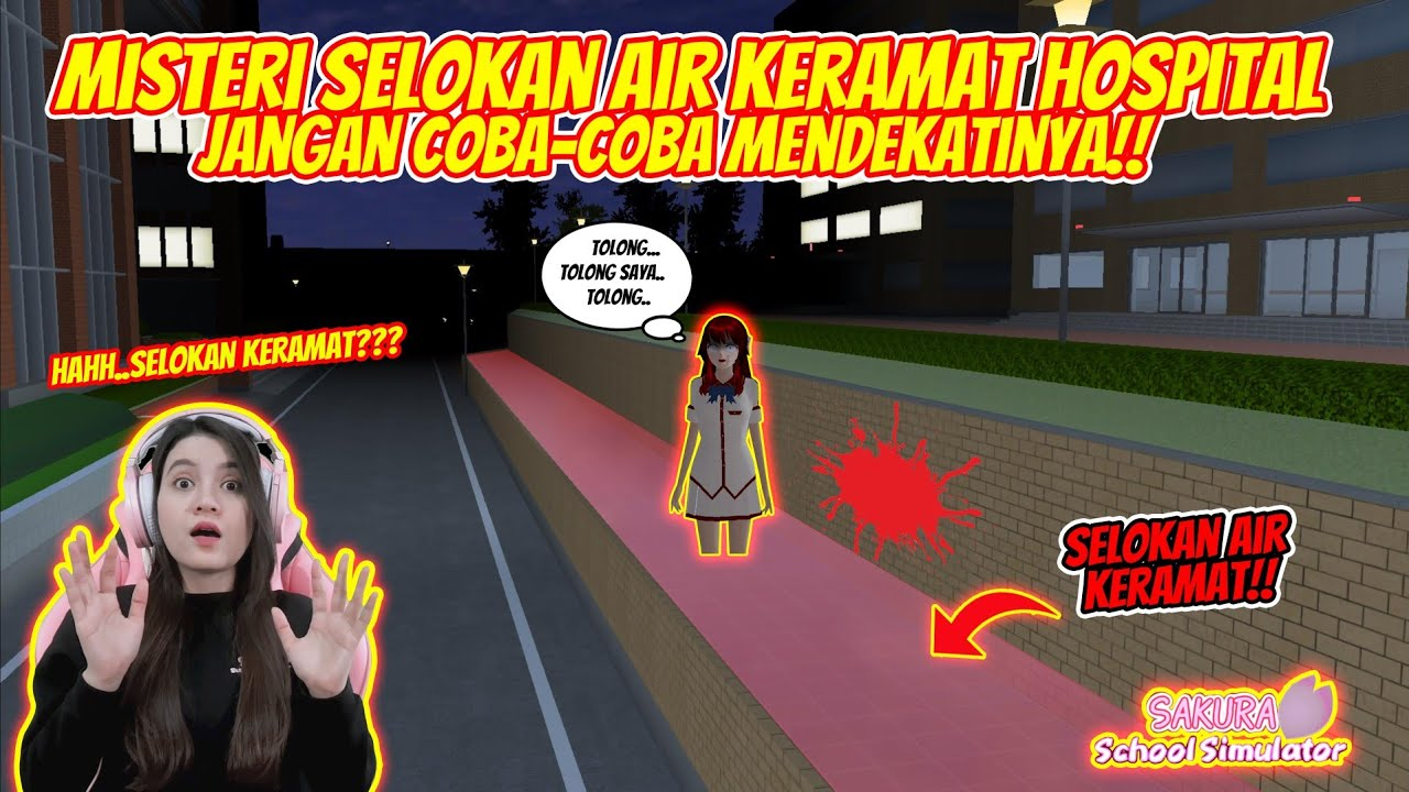 MISTERI SELOKAN AIR KERAMAT DI HOSPITAL!! SEREM BANGET!! SAKURA SCHOOL SIMULATOR INDONESIA-PART 351
