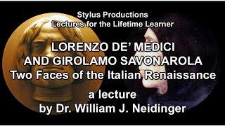 """""""Lorenzo de' Medici and Girolamo Savonarola"""" Trailer - a lecture by Dr. William J. Neidinger"""
