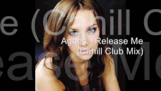 Agnes - Release Me (Cahill Club Edit)