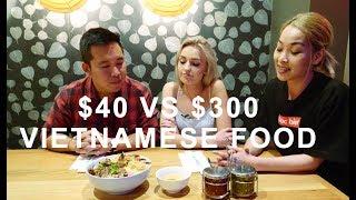 BUDGET OR BALLER: $40 vs. $300 Vietnamese Food