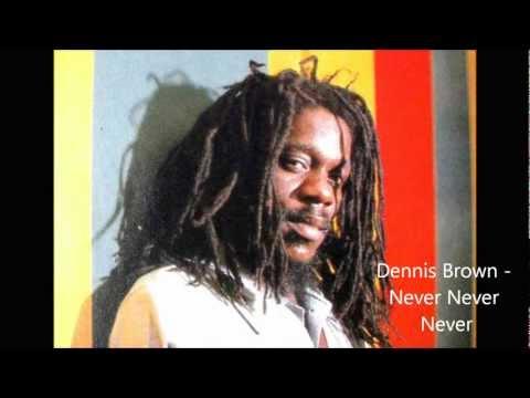 Dennis Brown - Never Never Never