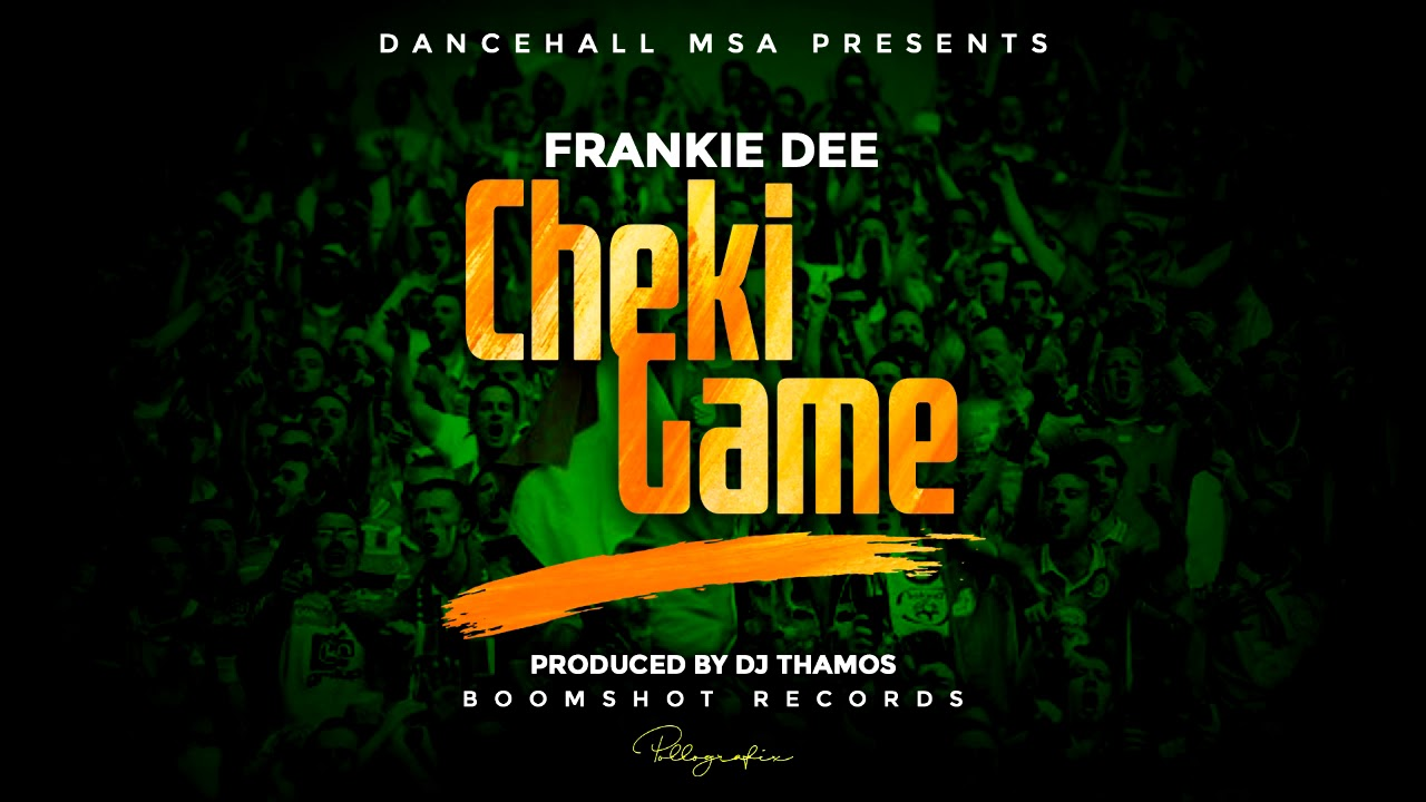 Frankie Dee - Cheki Game (Official Audio)