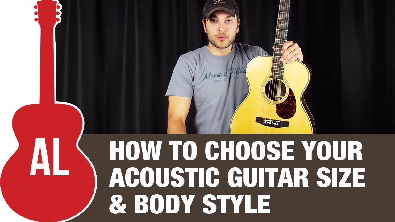 How To Choose Your Acoustic Guitar Size & Body Style