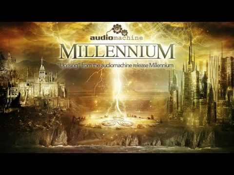 Audiomachine  - Uprising ( MIllennium )