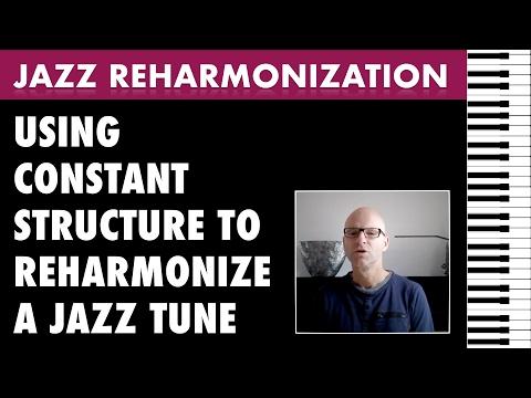 Jazz Reharmonization Tutorial - Reharmonize jazz tunes using constant structure