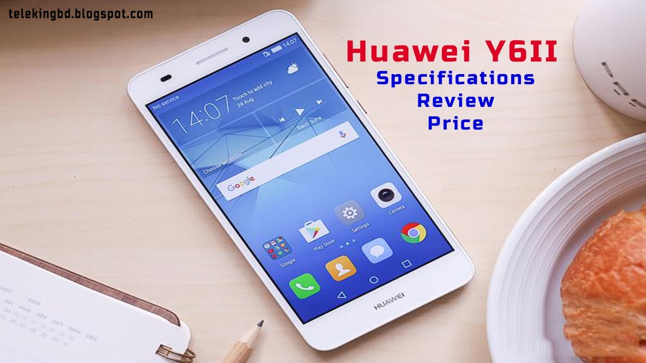 Huawei Y6ii Android Phone Specifications Review Amp Price In